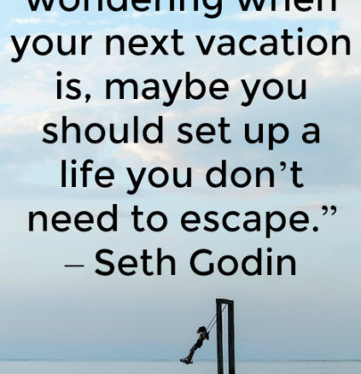 Simple Ways To Build a Life You Do Not Need a Vacation From